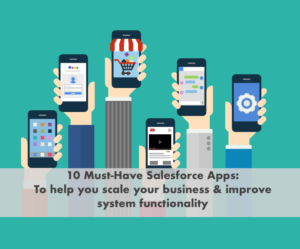 10 must have Salesforce Apps