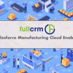 FullCRM is now Salesforce Manufacturing Cloud Enabled