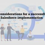 8 considerations for a successful Salesforce implementation